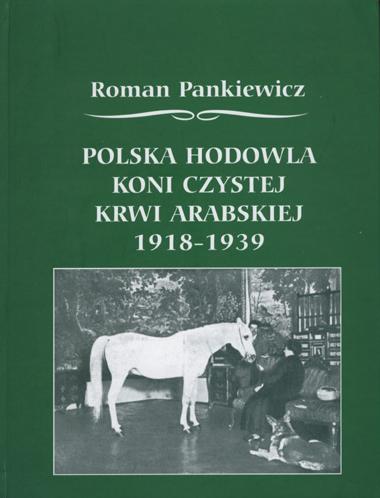 Okładka książki Polska hodowla koni czystej krwi arabskiej 1918-1939