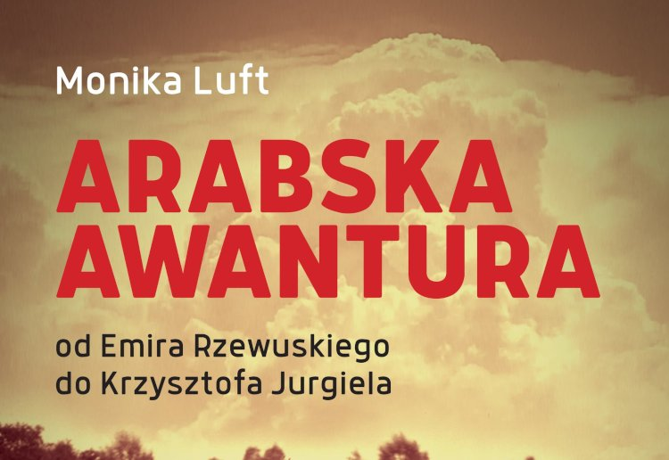 """Monika Luft: """"Arabska awantura"""" - fragment okładki"""