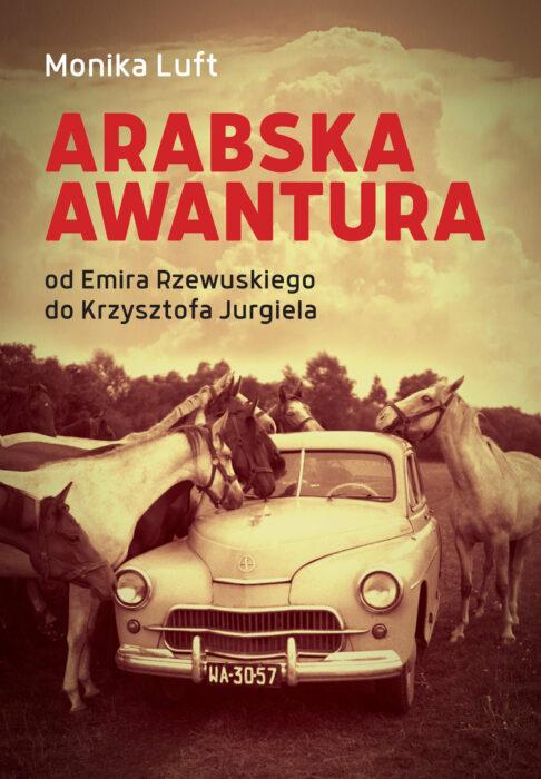 Monika Luft 'Arabska awantura' - okladka (Wyd. LTW)